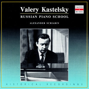Russian Piano School: Valery Kastelsky, Vol. 1