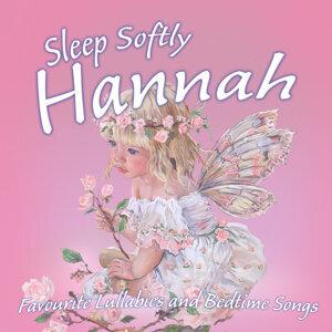 Sleep Softly Hannah - Lullabies and Sleepy Songs