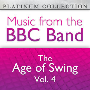 The BBC Band: The Age of Swing Vol. 4