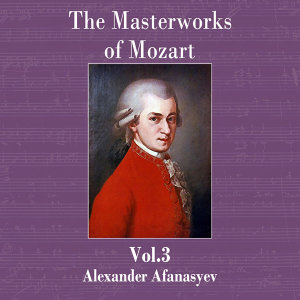The Masterworks of Mozart, Vol. 3