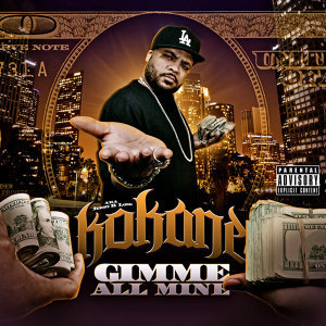 "Kokane ""Gimme All Mine"""