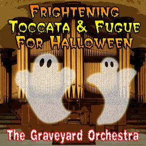 Frightening Toccata & Fugue For Halloween