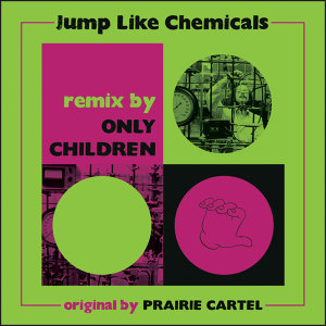 Jump Like Chemicals - Only Children Remix