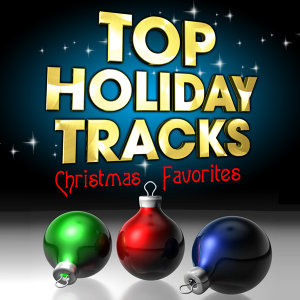 Top Holiday Tracks! Christmas Favorites