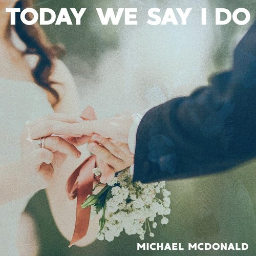 Today We Say I Do