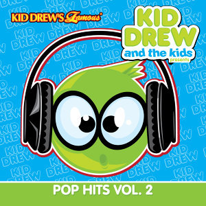 Kid Drew and the Kids Present: Pop Hits Vol. 2