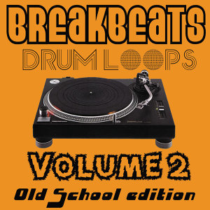 Breakbeats Drum Loops, Vol. 2 (Old School Edition)