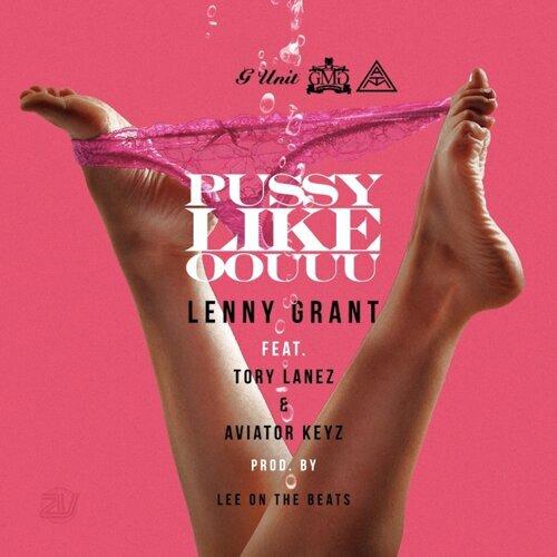Pussy Like Oouuu (feat. Tory Lanez & Aviator Keyz)
