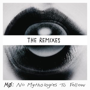 No Mythologies to Follow (The Remixes)