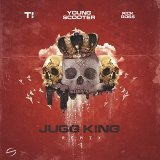 Jugg King (Remix) [feat. T.I. & Rick Ross]