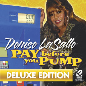 Pay Before You Pump (Deluxe Edition)