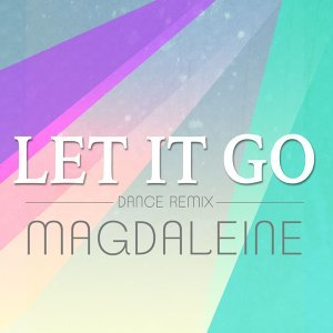 Let It Go - Dance Remix