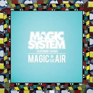 Magic In The Air (feat. Chawki)