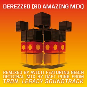 "Derezzed - (From ""TRON: Legacy"") [Avicii ""So Amazing Mix""] [Feat. Negin]"