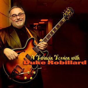 A Swingin' Session with Duke Robillard