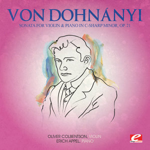 Von Dohnanyi: Sonata for Violin and Piano in C-Sharp Minor, Op. 21 (Digitally Remastered)