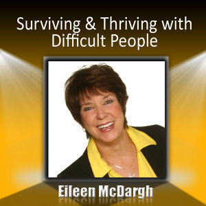 Surviving and Thriving With Difficult People