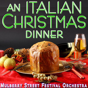 Italian Christmas Dinner - A Musical Delight