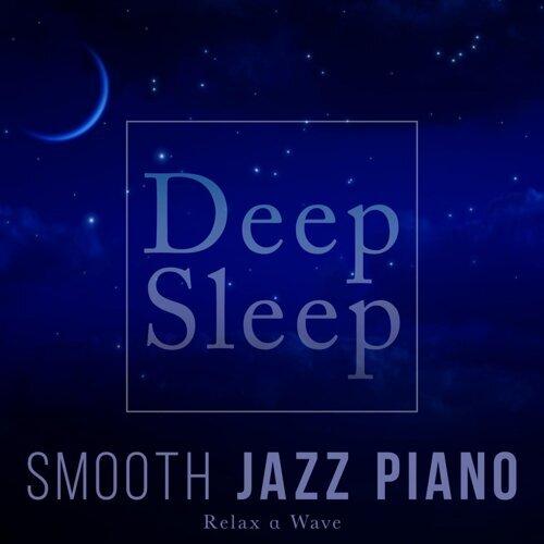 Deep Sleep Smooth Jazz Piano