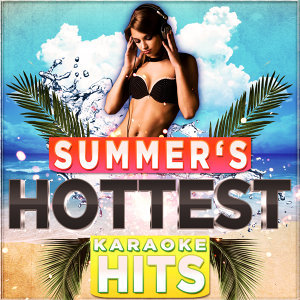 Summer's Hottest Karaoke Hits