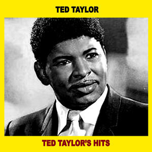 Ted Taylor's Hits