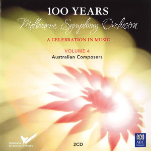 MSO – 100 Years Vol 4: Australian Composers
