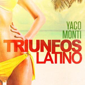 Triunfos Latino: Yaco Monti (Sus Grandes Exitos de Ayer)