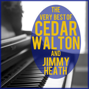The Very Best of Cedar Walton + Jimmy Heath