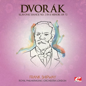 Dvorák: Slavonic Dance No. 2 in E Minor, Op. 72 (Digitally Remastered)