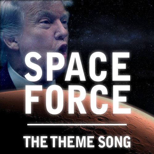 Space Force - The Theme Song