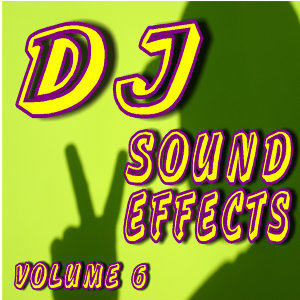 DJ Sound Effects, Vol. 6