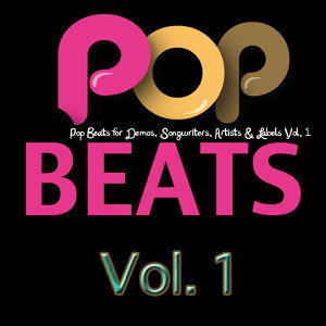 Pop Beats for Demos, Songwriters, Artists & Labels, Vol. 1