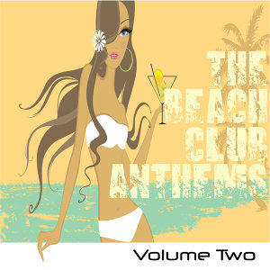 The Beach Club Anthems, Volume Two