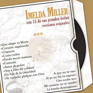 Imelda Miller Con 15 de Sus Grandes Éxitos (Versiones Originales)