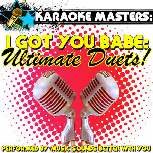 Karaoke Masters: I Got You Babe: Ultimate Duets!