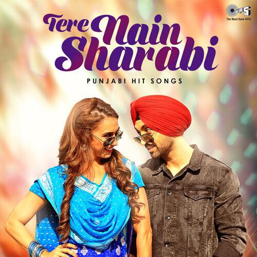 Tere Nain Sharabi: Punjabi Hit Songs