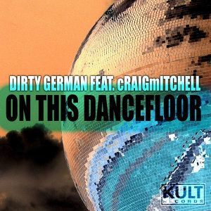 Kult Records Presents: On This Dancefloor Part 2