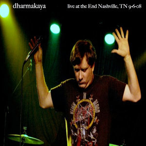 Live at The End - Nashville, TN 9-6-08