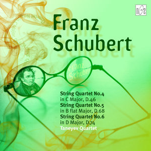 Schubert: String Quartet No.4 in C Major, D.46 - String Quartet No.5 in B-Flat Major, D.68 (fragment) - String Quartet No.6 in D Major, D.74