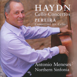 Haydn: Cello Concertos - Pereira: Concertino for Cello