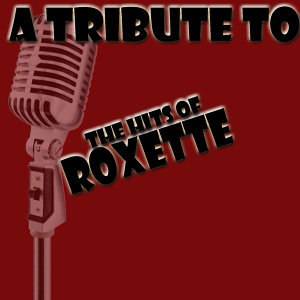 A Tribute to the Hits of Roxette