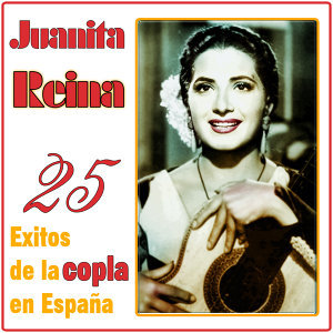 Juanita Reina 25 Éxitos de la Copla en España