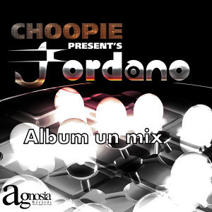 Choopie Present's Jordano Album un Mix