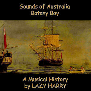 Sounds of Australia-Botany Bay A Musical History