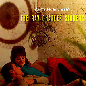 Let's Relax With The Ray Charles Singers