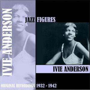 Jazz Figures / Ivie Anderson (1932-1942)