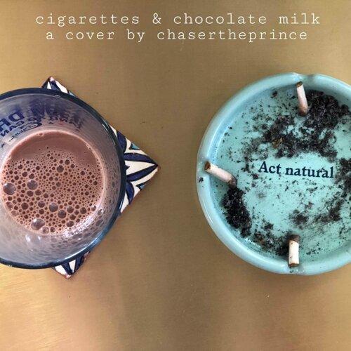 Cigarettes & Chocolate Milk