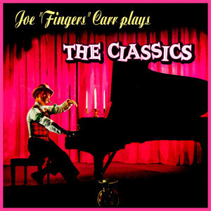 "Joe ""Fingers"" Carr Plays The Classics"