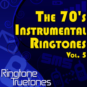 The 70's Instrumental Ringtones Vol. 5 - 1970's Instrumental Ringtones For Your Cell Phone