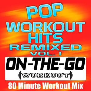 Pop Workout Hits Remixed Vol. 1 - 80 Minute Workout Mix
